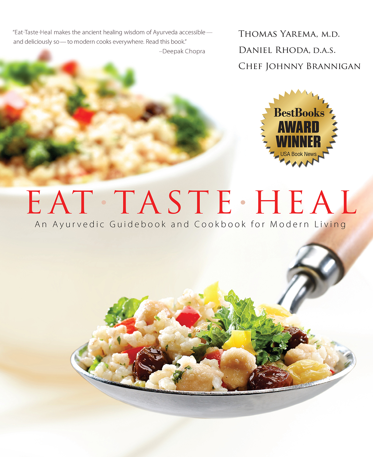 EAT TASTE HEAL: Ayurvedic Cookbook and Ancient Wisdom of Ayurveda